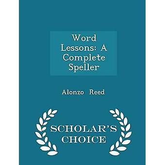 Word een compleet Speller geleerden keuze Edition door Reed & Alonzo lessen