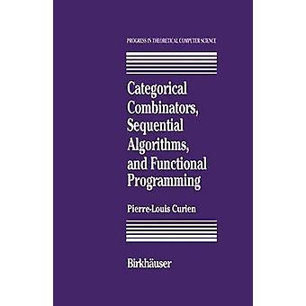 Categorical Combinators Sequential Algorithms and Functional Programming by Curien & P.L.