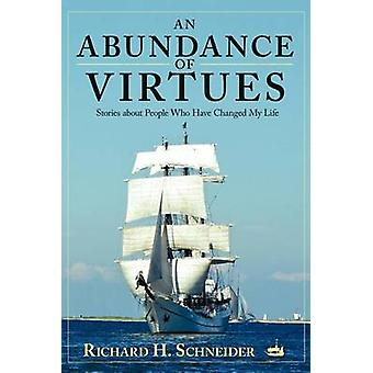 An Abundance of Virtues Stories about People Who Have Changed My Life by Schneider & Richard H.
