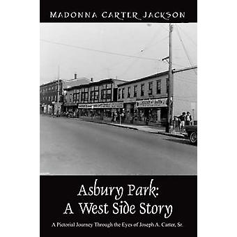 Asbury Park A West Side Story A Pictorial resa genom ögonen på Joseph A. Carter Sr av Jackson & Madonna Carter