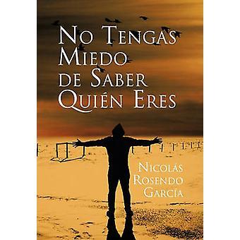 No Tengas miedo de Saber quien Eres esittäjä Garcia & Nicolas Rosendo