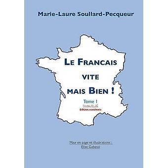 Le Franais vite mais bien by SoullardPecqueur & MarieLaure