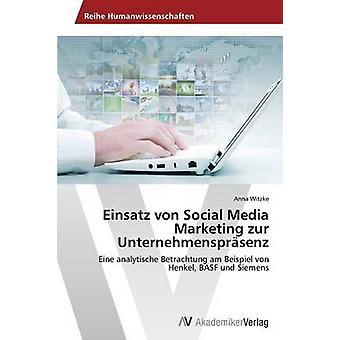 Einsatz Von Social Media marknadsföring Zur Unternehmensprasenz av Witzke Anna
