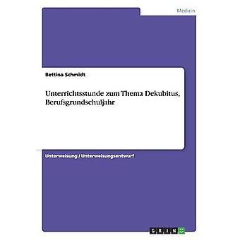 Unterrichtsstunde zum Thema Dekubitus Berufsgrundschuljahr by Schmidt & Bettina