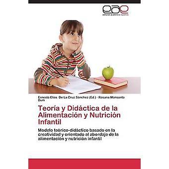 Teoria y Didactica de La Alimentacion y Nutricion Infantil par Monsanto Dum Rosana