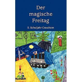Der Magische Freitag Crauthem 5. Schuljahr