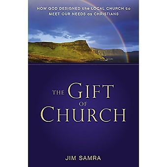 Gåvan av kyrkan - hur Gud utformad lokala kyrkan att möta våra Nee