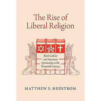 The Rise of Liberal Religion - Book Culture and American Spirituality