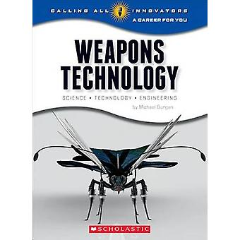Weapons Technology - Science - Technology - and Engineering by Burgan