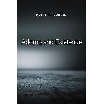 Adorno and Existence by Adorno and Existence - 9780674986862 Book