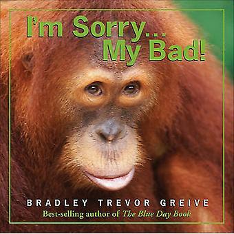 Es tut mir leid... Mein Bad! Von Bradley Trevor Greive-9780740773808 Buch