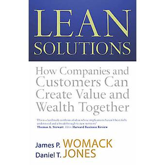 Lean Solutions - How Companies and Customers Can Create Value and Weal