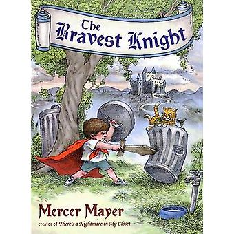 The Bravest Knight by Mercer Mayer - 9780803732063 Book