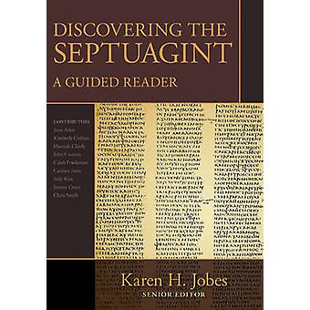 Discovering the Septuagint - A Guided Reader by Karen Jobes - 97808254