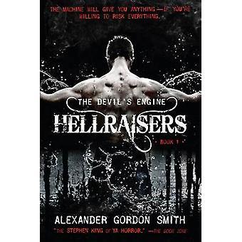 The Devil's Engine - Hellraisers by Alexander Gordon Smith - 978125009