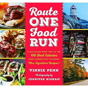 Route One Food Run - A Rollicking Road Trip to the Best Eateries from