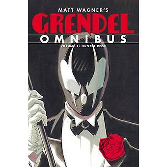 Grendel Omnibus Volume 1 - Hunter Rose by Matt Wagner - Matt Wagner -