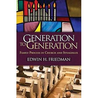 Generation to Generation - Family Process in Church and Synagogue by E