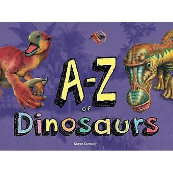 A-Z of Dinosaurs by Kieron Connolly - 9781782745648 Book