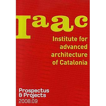 IAAC - Prospectus and Projects - 2008-09 by Laura Cantarella - Vicent G