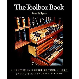 The Toolbox Book: A Craftsman's Guide to Tool Chests, Cabinets and Storage Systems (Craftsman's Guide to): A Craftsman's Guide to Tool Chests, Cabinets and Storage Systems (Craftsman's Guide to)