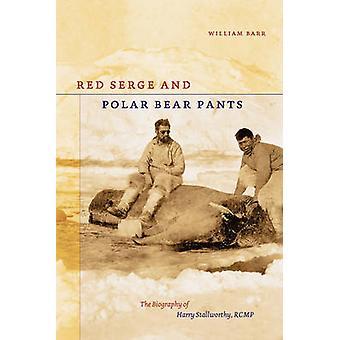 Tunique rouge et un pantalon de l'ours polaire - la biographie de Harry Stallworthy-
