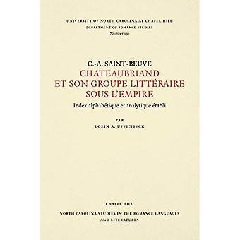 Chateaubriand et Son Groupe LittA (c) raire sous l'Empire (Pohjois-Carolina opinnot romaaniset kielet ja Literatures)