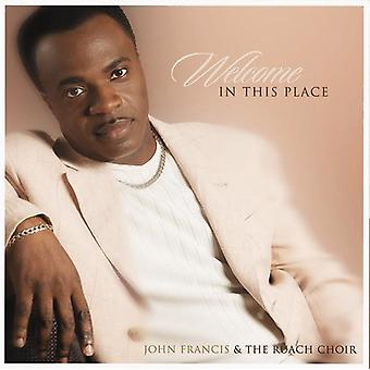 John Francis & Ruach Cho - Welcome in This Place [CD] USA import