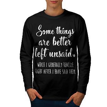 Things Better Unsaid Men BlackLong Sleeve T-shirt | Wellcoda