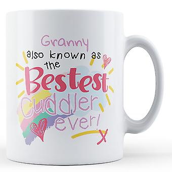Granny Also Known As The Bestest Cuddler Ever! - Printed Mug