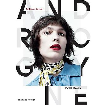 Androgyne - Fashion and Gender by Patrick Mauries - 9780500519356 Book