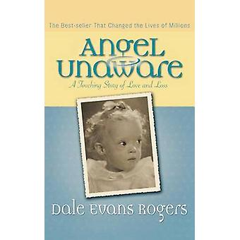 Angel Unaware - A Touching Story of Love and Loss (50th) by Dale Evans