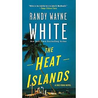 The Heat Islands - A Doc Ford Novel by Randy Wayne White - 97812501279