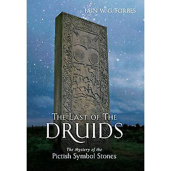 The Last of the Druids - The Mystery of the Pictish Symbol Stones by I