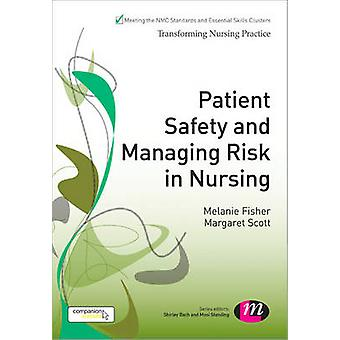 Patient Safety and Managing Risk in Nursing by Melanie A. Fisher - Ma