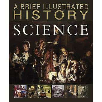 A Brief Illustrated History of Science by John Malam - 9781474727044