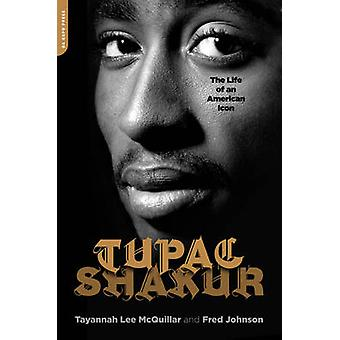 Tupac Shakur - The Life and Times of an American Icon by Fred L. Johns