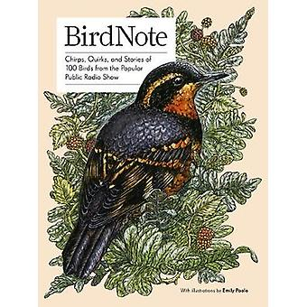 Birdnote - Quirks - and Stories of 100 Birds from the Popular Public R