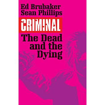 Criminal - Volume 3 - The Dead and the Dying by Sean Phillips - Ed Brub
