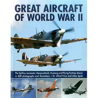 Große Flugzeuge des zweiten Weltkriegs durch Dr. Alfred Preis - Mike Spick - 978