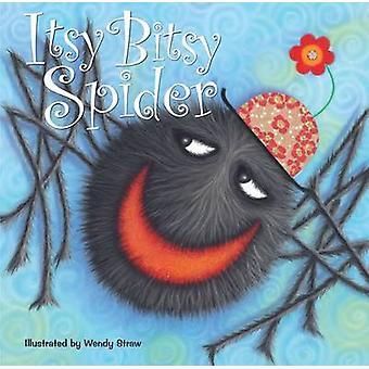 Itsy Bitsy Spider by Wendy Straw - 9781782262008 Book