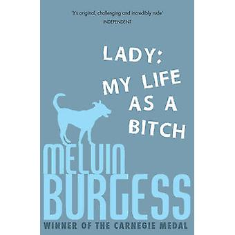 Lady - My Life as a Bitch by Melvin Burgess - 9781783443031 Book