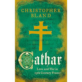 Cathar by Christopher Bland - 9781784976088 Book