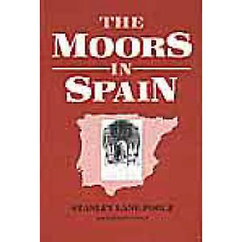 The Moors in Spain by Stanley Lane-Poole - 9781850770428 Book