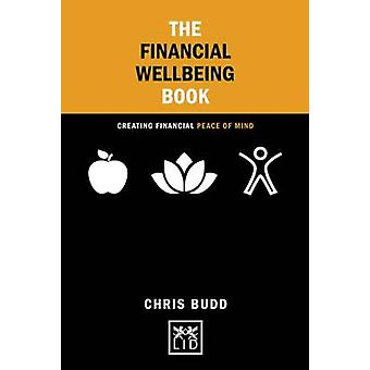 The Financial Wellbeing Book - Creating Financial Peace of Mind by Chr