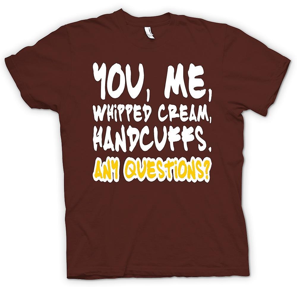 Mens t-skjorte-du, meg, pisket krem, håndjern. Spørsmål?