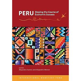 Peru - Staying the Course of Economic Success by Alejandro Santos - A