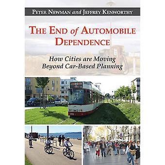 La fin de la dépendance Automobile - comment les villes sont déplacement au-delà de la voiture-Ba