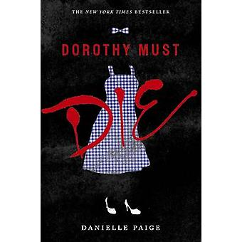 Dorothy Must Die by Danielle Paige - 9780062280688 Book