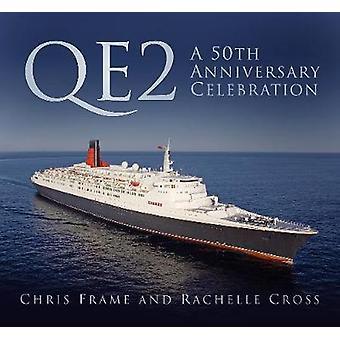 QE2 - en 50-årsjubileumfeiring av Chris Frame - 9780750970280 Bo